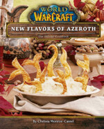 Kuchárka World of Warcraft: New Flavors of Azeroth - The Official Cookbook